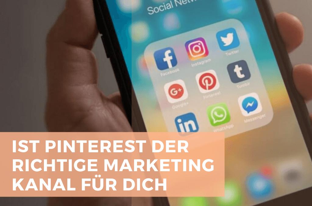 Ist Pinterest der richtige Marketing Kanal für dich? Finde es heraus!