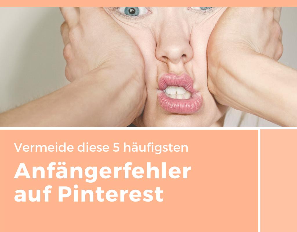 Vermeide diese 5 häufigsten Fehler auf Pinterest inkl. Guide und Checkliste für Anfänger