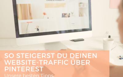 So steigerst du deinen Website-Traffic über Pinterest – Unsere besten Tipps