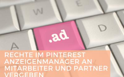 Rechte im Pinterest Anzeigenmanager an Mitarbeiter und Partner vergeben