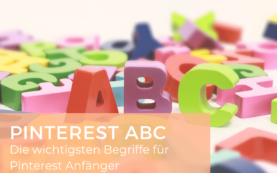 Pinterest ABC – die wichtigsten Begriffe für Pinterest Anfänger